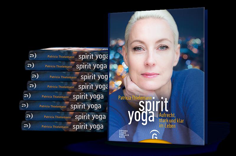Patricia Thielemann Buch Spirit Yoga – Aufrecht, stark und klar im Leben.