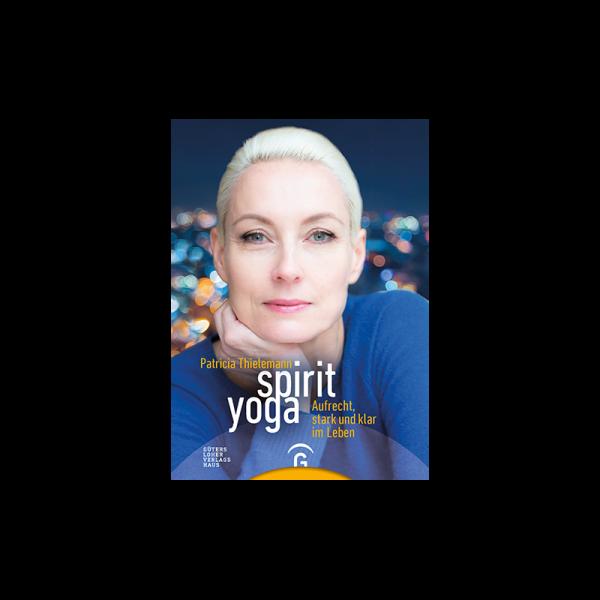 Spirit Yoga das Buch von Patricia Thielemann